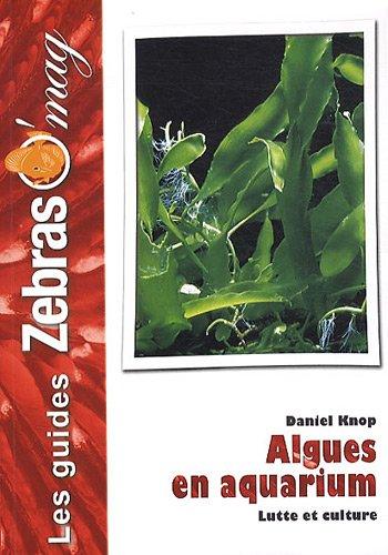 Les Algues en aquarium: Lutte et culture