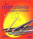 La métallerie - Méthodes et techniques