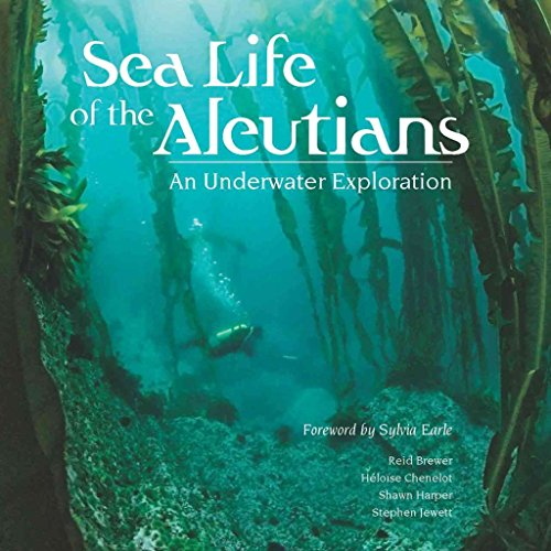 [(Sea Life of the Aleutians : An Underwater Exploration)] [By (author) Reid Brewer ] published on (March, 2012)