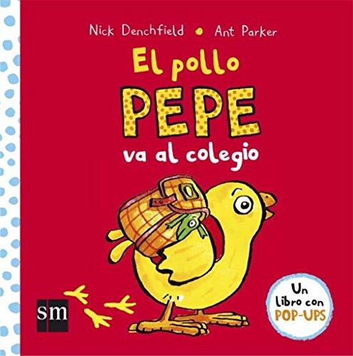 El pollo Pepe va al colegio por Nick Denchfield