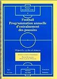 Football. Programmation annuelle d'entraînement des poussins. Objectifs, cycles et séances