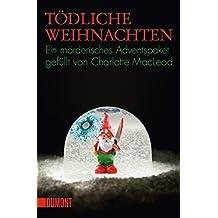 Tödliche Weihnachten: 15 Weihnachtskrimis versammelt von Charlotte MacLeod (Taschenbücher)