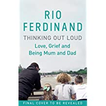 Thinking Out Loud: Love, Grief and Being Mum and Dad (English Edition)