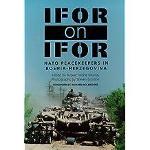 Ifor on Ifor: NATO Peacekeepers in Bosnia-Herzegovina