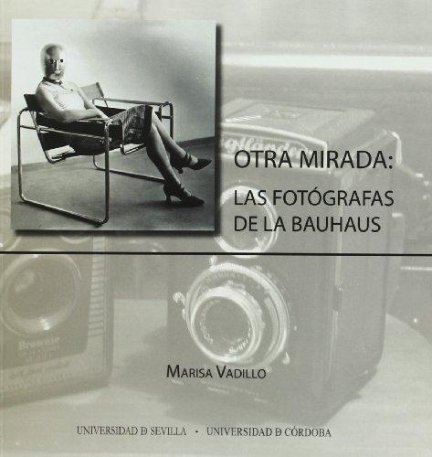 Otra mirada: las fotógrafas de la Bauhaus (Serie Arte) por Marisa Vadillo Rodríguez