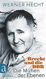 Die Mühen der Ebenen: Brecht und die DDR hier kaufen