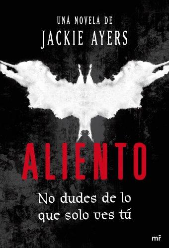 Aliento: No dudes de lo que solo ves tú (MR Narrativa) por Jackie Ayers