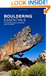 Bouldering Essentials: The Complete G...