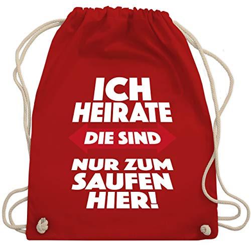 JGA Junggesellenabschied - Ich heirate Die sind nur zum saufen hier! - Unisize - Rot - WM110 - Turnbeutel & Gym Bag