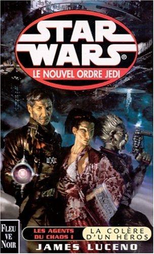 Star wars : Les agents du chaos tome 1, la colère d'un héros