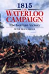 1815: The Waterloo Campaign. Volume 2...