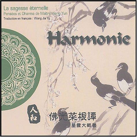 Harmonie : Edition bilingue français-chinois par Maître Hsing Yun