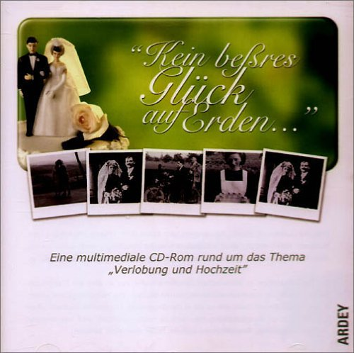 Kein beßres Glück auf Erden. Eine multimediale CD-Rom zum Thema Hochzeit