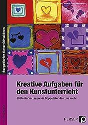 Kreative Aufgaben für den Kunstunterricht: 60 Kopiervorlagen für Doppelstunden und mehr (5. bis 10. Klasse)