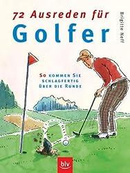 72 Ausreden für Golfer: So kommen Sie schlagfertig über die Runde
