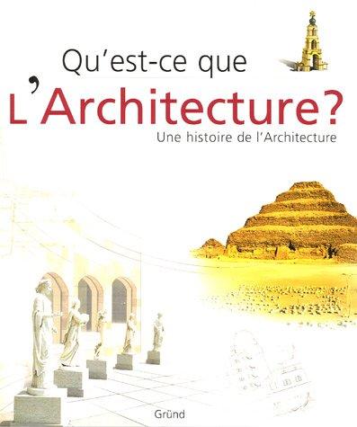 Qu'est-ce que l'architecture ? : Une histoire de l'Architecture par Marco Bussagli