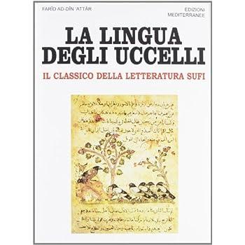La Lingua Degli Uccelli. Il Classico Della Letteratura Sufi