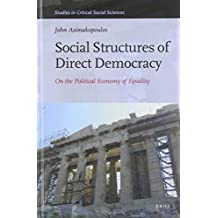 Social Structures of Direct Democracy (Studies in Critical Social Sciences)