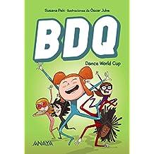 BDQ 2. Dance World Cup (Literatura Infantil (6-11 Años) - Narrativa Infantil)