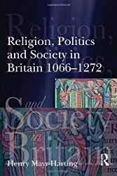 Religion, Politics and Society in Britain 1066-1272