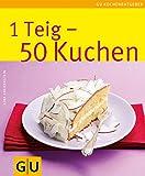 1 Teig - 50 Kuchen: Limitierte Treueausgabe