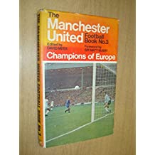 The Manchester United Football Book No. 3. Champions of Europe