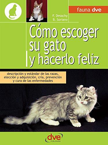 Cómo escoger su gato y hacerlo feliz por Florence Desachy