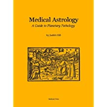 Medical Astrology: A Guide to Planetary Pathology