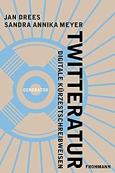 Twitteratur: Digitale Kürzestschreibweisen (Generator)