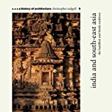 India and South-east Asia: Buddhist and Hindu Tradition (History of Architecture)