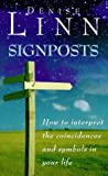 Signposts: The Universe is Whispering to You: How to Interpret the Coincidences and Symbols in Your Life