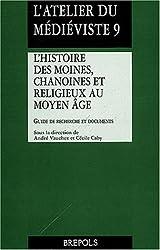 L'histoire des moines, chanoines et religieux au Moyen Age : Guide de recherche et documents