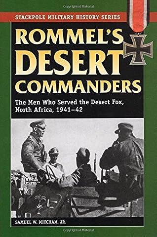 Rommel's Desert Commanders: The Men Who Served the Desert Fox, North Africa, 1941-42 (Stackpole Military History) (Stackpole Military History