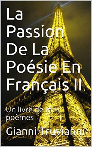 La Passion De La Poésie En Français Ii Un Livre De Mes