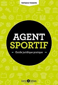 Agent sportif, guide juridique pratique (ARTICLES SANS C)