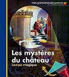 Mes Premieres Decouvertes: J'observe Les Mysteres Du Chateau