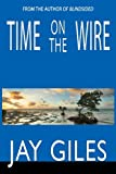 Time on the Wire - A Thriller