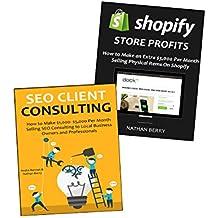 BUSINESS PROFITS - 2016: CLIENT SEO & SHOPIFY E-COMMERCE (2 in 1 bundle) (English Edition)