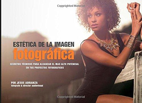 Estetica de la Imagen Fotografica por Jesus Adrianza