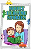 Short Bedtime Stories: Great Short Children's Stories to Read Before Bed