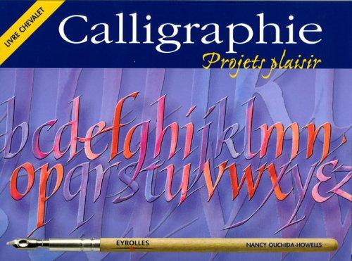Calligraphie Projets plaisir : Livre chevalet par Nancy Ouchida-Howells
