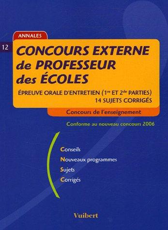 Concours externe de professeur des écoles : Epreuve orale d'entretien (1e et 2e parties) 14 sujets corrigés
