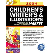 Children's Writer's & Illustrator's Market: 1000+ Editors, Agents and Art Directors Who Want Your Work