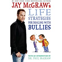 Jay McGraw's Life Strategies for Dealing with Bullies (English Edition)