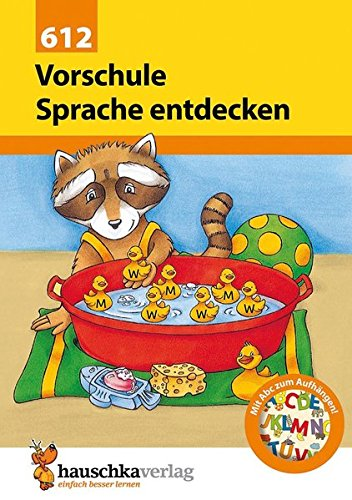 Vorschule: Sprache entdecken: Übungsprogramm für die Vorschule und die 1. Klasse mit herausnehmbarem Lösungsteil und Abc-Poster (Kinder Lesen)