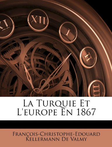 La Turquie Et L'Europe En 1867