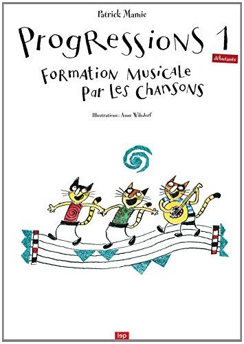 Progressions 1 (débutants) : Formation musicale par les chansons