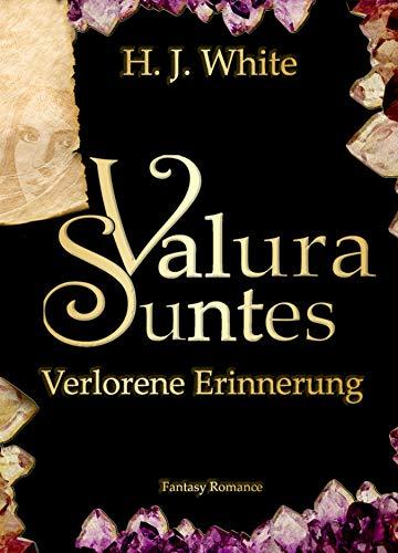Valura Suntes Verlorene Erinnerung: Band 1 von [White, H. J.]