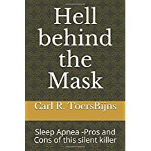 Hell behind the Mask: Sleep Apnea -Pros and Cons of this silent killer