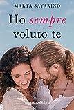Scarica Libro Ho sempre voluto te (PDF,EPUB,MOBI) Online Italiano Gratis